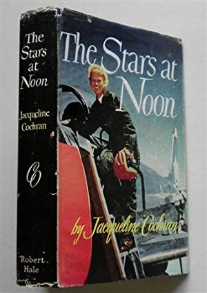 THE STARS AT NOON: JACQUELINE COCHRAN & Floyd Odlum