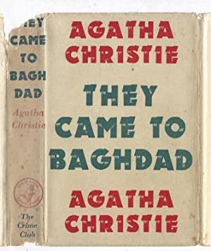 THE CAME TO BAGHDAD: AGATHA CHRISTIE