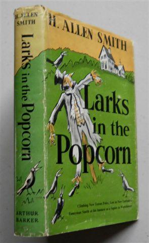 LARKS IN THE POPCORN: H. ALLEN SMITH
