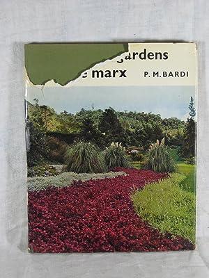 THE TROPICAL GARDENS OF BURLE MARX.: Bardi, P. M.