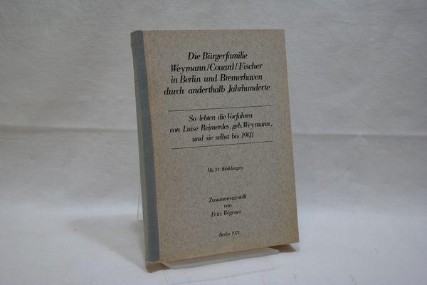 Die Bürgerfamilie Weymann / Couard / Fischer: Fritz Wegener