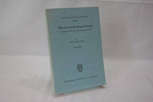 Theorie der Rechtsgewinnung : entwickelt am Problem der Verfassungsinterpretation. (= Schriften zum Öffentlichen Recht, Band 41)