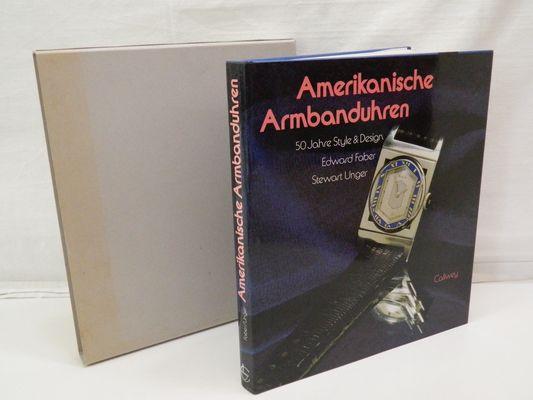 Amerikanische Armbanduhren : 50 Jahre Style &: Faber, E.; Unger,
