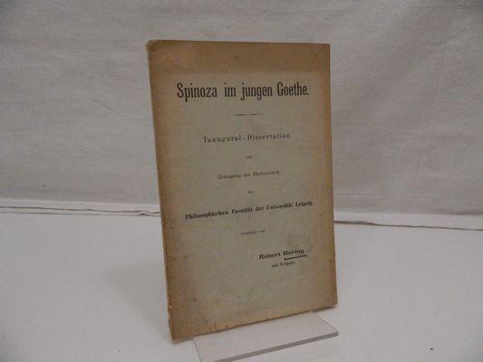 Spinoza im jungen Goethe. Innaugural-Dissertation . Universität: Hering, Robert: