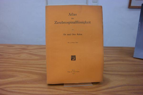 Atlas der Zerebrospinalflüssigkeit. mit 35 farbigen Tafelseiten: Rehm, Otto: