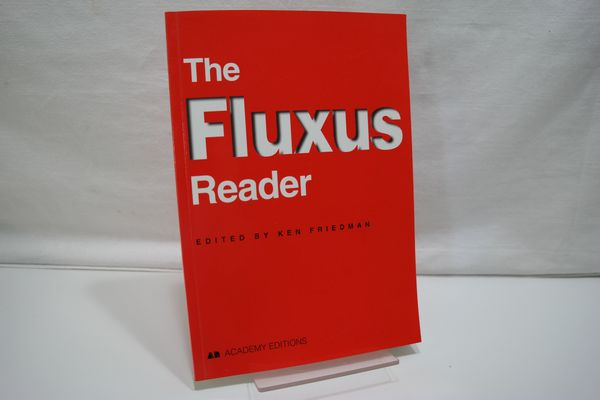 The Fluxus Reader.: Friedman, Ken [Hrsg.]: