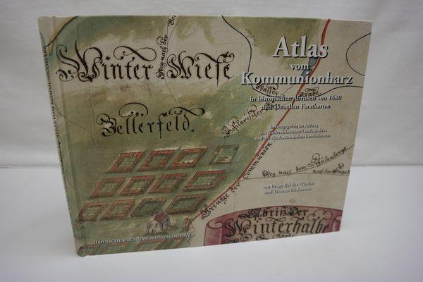 Atlas vom Kommunionharz in historischen Abrissen von 1680 und aktuellen Forstkarten (mit CD). (= Schriftenreihe Aus dem Walde , Band 59) - Wieden Bei der, Brage; Böckmann, Thomas