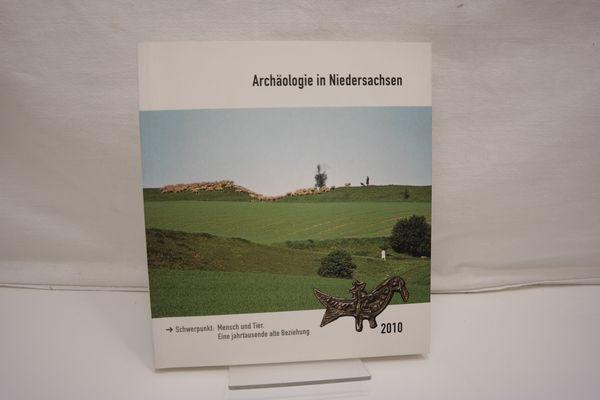 Schwerpunkt: Mensch und Tier - eine jahrtausende alte Beziehung. (= Archäologie in Niedersachsen, Band 13, Jahr 2010) - Archäologische Kommission für Niedersachsen e.V. [Hrsg.]