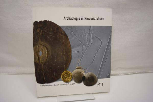 Schwerpunkt: Handel, Austausch, Transport. (= Archäologie in Niedersachsen, Band 14, Jahr 2011) - Archäologische Kommission für Niedersachsen e.V. [Hrsg.]