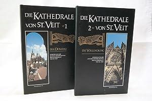 Die Kathedrale von St. Veit : Band 1: Der Dombau; Band 2: Die Vollendung. Gedenkausgabe zum 650. Gr...