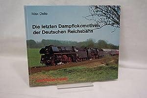 Die letzte Dampflokomotiven der Deutschen Reichsbahn.: Delie, Max :