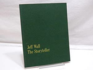 Jeff Wall, The storyteller.: Wall, Jeff,i1946- ;