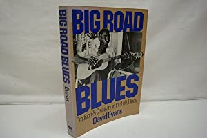 Big Road Blues : Tradition And Creativity In The Folk Blues - signiertes Ex. David Evans Studie B...