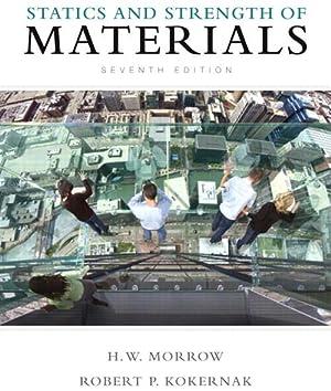 Statics and Strength of Materials (7th Edition): Harold I. Morrow;