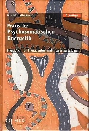 Praxis Der Psychosomatischen Energetik: Handbuch Für Therapeuten: Banis, Ulrike