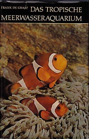 Das tropische Meerwasseraquarium: Graaf, Frank de