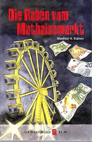 Die Raben vom Mathaisemarkt: Bergstrassen- Krimi 3: Krämer, Manfred H.