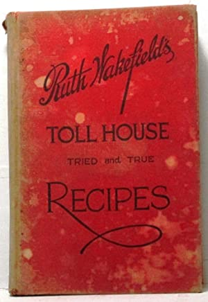 Ruth Wakefield's Toll House Tried and True Recipes (Signed)