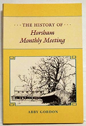 The History of Horsham Pennsylvania Monthly Meeting