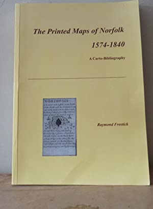 The Printed Maps of Norfolk 1574-1840 a Carto-Bibliography