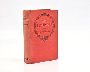 The Pothunters: WODEHOUSE, P G.