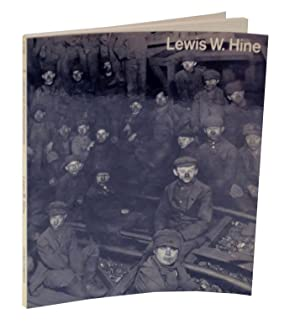 Lewis W. Hine 1874-1940: Two Perspectives: CAPA, Cornell