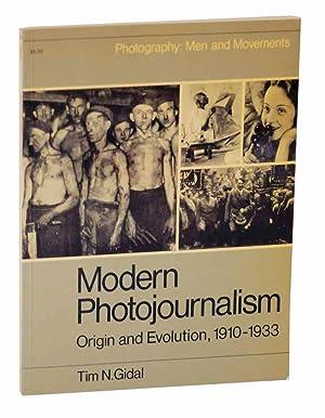 Modern Photojournalism: Origin and Evolution, 1910-1933: GIDAL, Tim N.
