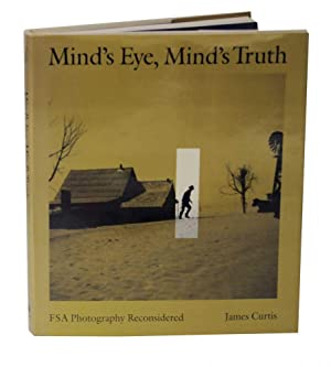 Mind's Eye, Mind's Truth: FSA Photography Reconsidered: CURTIS, James
