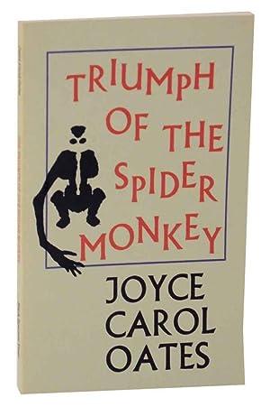 The Triumph Of The Spider Monkey: OATES, Joyce Carol