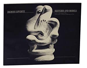 Jacques Lipchitz: Sketches and Models in the: BERMINGHAM, Peter -