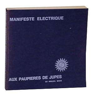 Manifeste Žlectrique aux paupi�res de Jupes: BIANU, Zeno, Michel