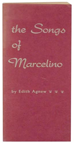 The Songs of Marcelino: AGNEW, Edith