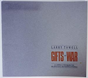 Gifts of War: An Exhibition of Photographs: TOWELL, Larry