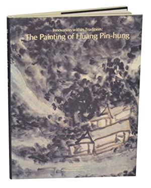 Innovation within Tradition: The Painting of Huang: KUO, Jason C.