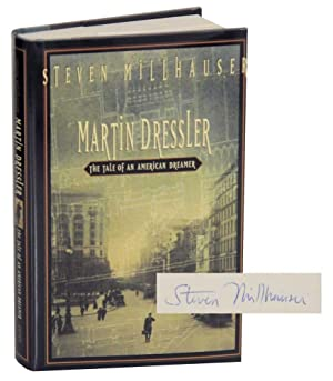 Martin Dressler (Signed First Edition): MILLHAUSER, Steven