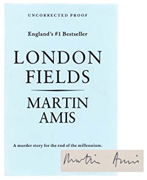 London Fields (Signed Proof): AMIS, Martin