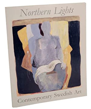 Northern Lights: Contemporary Swedish Art, Paintings - Sculptures - Graphic Arts