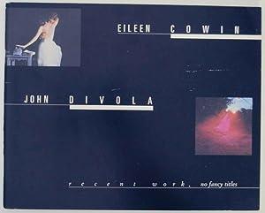 Eileen Cowin and John Divola: Recent Work,: COWIN, Eileen and