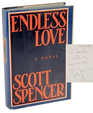 Endless Love (Signed First Edition): SPENCER, Scott