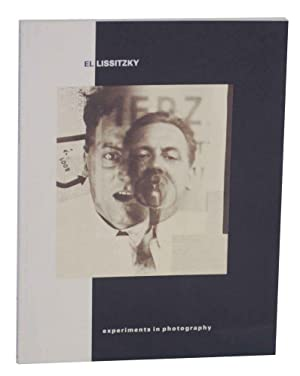 El Lissitzky: Experiments in Photography: TUPITSYN, Margarita -