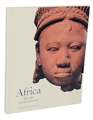 Africa: The Art of a Continent - 100 Works of Power and Beauty