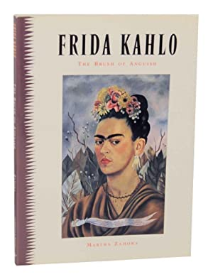 Frida Kahlo: The Brush of Anguish: ZAMORA, Martha -