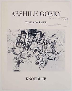 Arshile Gorky: Works on Paper: GORKY, Arshile