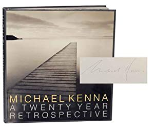 Michael Kenna: A Twenty Year Retrospective (Signed: KENNA, Michael
