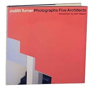 Judith Turner Photographs Five Architects: TURNER, Judith -