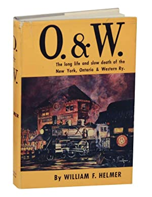 O & W: The Long life and: HELMER, William F.
