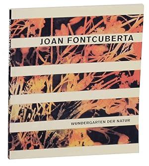 Joan Fontcuberta: Wundergarten Der Natur: FONTCUBERTA, Joan