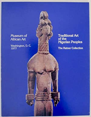 Traditional Art of the Nigerian Peoples: The Milton D. Ratner Family Collection