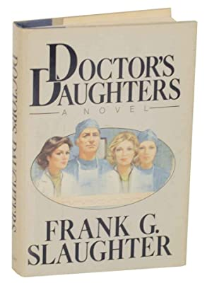 Doctor's Daughters: SLAUGHTER, Frank G.