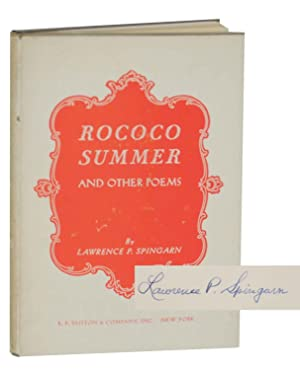 Rococo Summer and Other Poems (Signed First: SPINGARN, Lawrence P.
